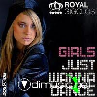 Royal Gigolos - Girls Just Wanna Dance