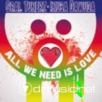 Oral Tunerz feat. Inusa Dawuda - All We Need Is Love