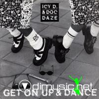 Icy D. & Doc Daze - Get On Up And Dance (Maxi-Single) 1990