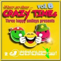 Where are those... Crazy Times Vol.6