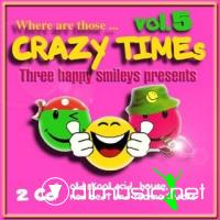 Where are those... Crazy Times Vol.5