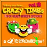 Where are those... Crazy Times Vol.3