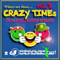 Where are those... Crazy Times Vol.1