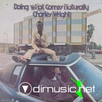 Charles Wright - Doing What Comes Naturally - 1973