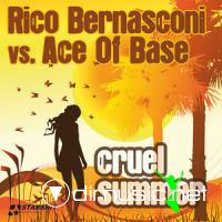 Rico Bernasconi Vs Ace Of Base - Cruel Summer (2009)