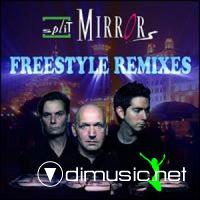 Split Mirrors - Freestyle Remixes [2008]