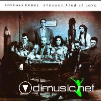 Love And Money - Strange Kind Of Love