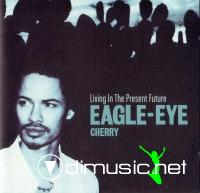 Eagle Eye Cherry - Living In The Present Future