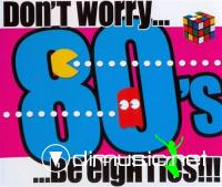 VA - Don't Worry...Be Eighties!!!