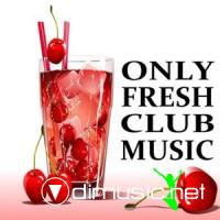 Only Fresh Club Music (04.09.2009)