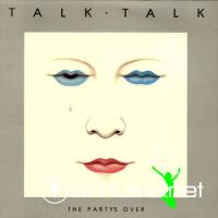 TALK TALK - 1982 - The Party's Over