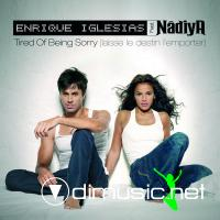 Enrique Iglesias & Nadiya - Tired Of Being Sorry