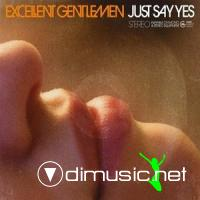 Excellent Gentlemen - Just Say Yes (2009)