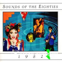 Sounds of the Eighties - 1982