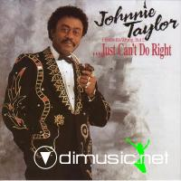 Johnnie Taylor / I Know It's Wrong, But I...Just Can't Do Right  1991