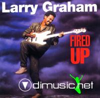 LARRY GRAHAM 1985 - FIRED UP