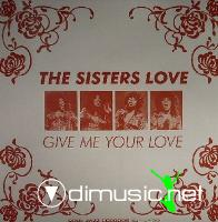 The Sisters Love - Give Me Your Love