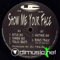 DJ Trajic - Show Me Your Face [12'' Vinyl 1995]