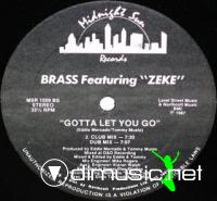 Brass Feat Zeke - Gotta Let You Go [12'' Vinyl MSR 1987]