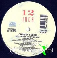 Chrissy I-eece - You Should Know By Now [12'' Vinyl 1990]