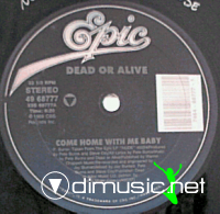 Dead Or Alive - Come Home With Me Baby [12'' Vinyl 1989]