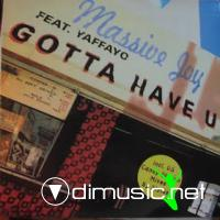 Massive Joy Ft.Yaffayo - Gotta Have U