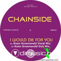 Chainside - I Would Die For You (Incl Filterheadz Remix)