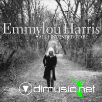 Emmylou Harris - All I Intended To Be - 2008