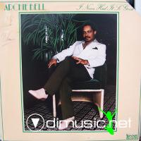 ARCHIE BELL  - Never Had It so Good