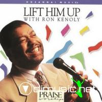 Ron Kenoly - Lift Him Up (1997)