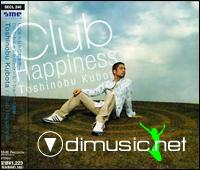Kubota Toshinobu - Club Happiness