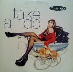Club 69 - Take A Ride (Peter Rauhofer Remixes)