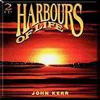 John Kerr - Harbours Of Life - 1996