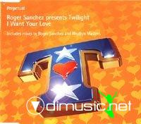 Roger Sanchez presents Twilight-1999-I want your love [Maxi Cd]