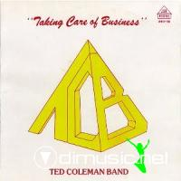 Ted Coleman Band - Taking Care Of Business  (1981)
