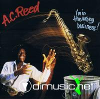 A.C. Reed - I'm in the Wrong Business (1987)
