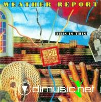Weather Report - This Is This (1986)