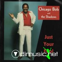Chicago Bob and the Shadows - Just Your Fool (1988)
