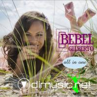 "Bebel Gilberto ??"" All in One"