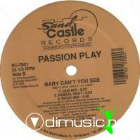 Passion Play - Baby Can't You See [12'' Vinyl 1991]