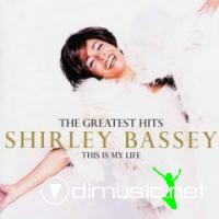 Shirley Bassey - The Greatest Hits: This Is My Life
