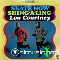 Lou Courtney - Skate Now Shing A Ling (1967)