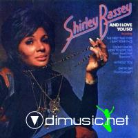 SHIRLEY  BASSEY - 1972 - AND I LOVE YOU SO