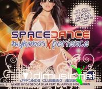Space Dance Mykonos Xperience Mykonos Clubbing Session Vol. 2