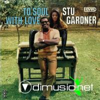 Stu Gardner TO SOUL WITH LOVE