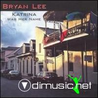 Bryan Lee-Katrina Was Her Name (2007)