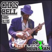 Chris Bell & 100% Blues-Real Bluesman (2005)