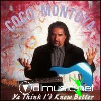 Coco Montoya-Ya Think I'd Know Better (1996)