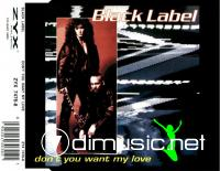 Black Label - Don't You Want My Love