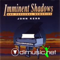 John Kerr - Imminent Shadows (And Personal Memories) - 1995